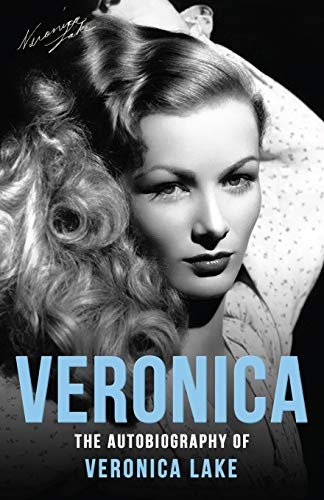 Compare Textbook Prices for Veronica: The Autobiography of Veronica Lake  ISBN 9781913054731 by Lake, Veronica,Muller, Eddie
