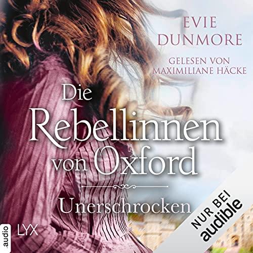 Die Rebellinnen von Oxford - Unerschrocken cover art