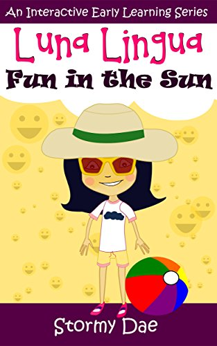 Luna Lingua Fun in the Sun (Interactive Accelerated Early Childhood Learning): (Health & Safety in the Sun) (English Edition)