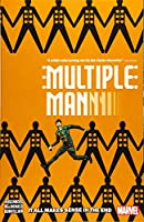 Multiple Man: It All Makes Sense in the End (Multiple Man (2018) (1))