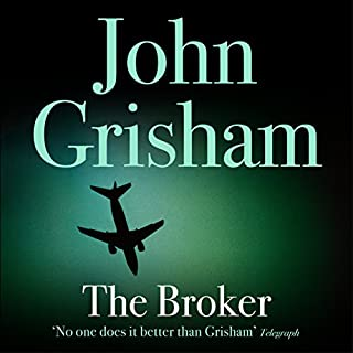 The Broker                   By:                                                                                                                                 John Grisham                               Narrated by:                                                                                                                                 Michael Beck                      Length: 11 hrs and 8 mins     244 ratings     Overall 4.3