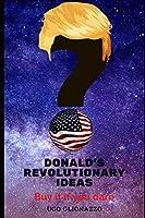 DONALD'S REVOLUTIONARY IDEAS