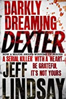 Darkly Dreaming Dexter: Book One (English Edition)