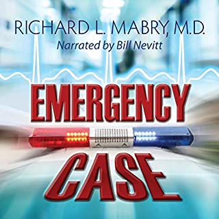 Emergency Case                   By:                                                                                                                                 Richard L. Mabry MD                               Narrated by:                                                                                                                                 Bill Nevitt                      Length: 3 hrs and 6 mins     16 ratings     Overall 4.1