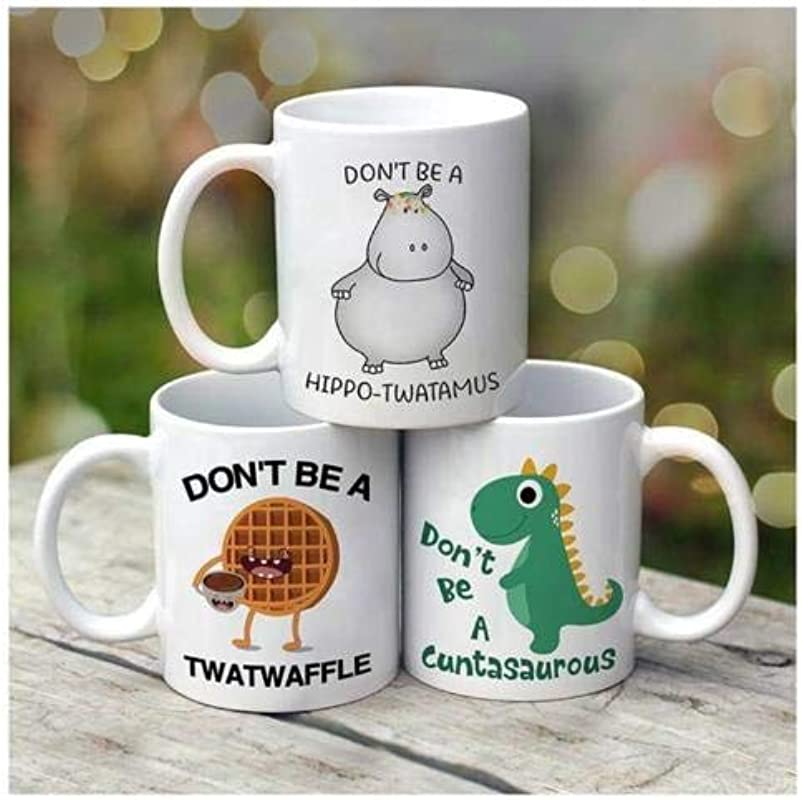 Don T Be A Cuntasaurus Don T Be A Twatwaffle Set Of 3 White 11 Oz Coffee Mug 11 OZ Coffee Mugs