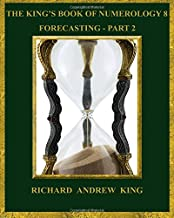 The King's Book of Numerology 8 - Forecasting, Part 2 (Volume 8)