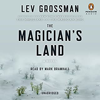 The Magician's Land     A Novel              By:                                                                                                                                 Lev Grossman                               Narrated by:                                                                                                                                 Mark Bramhall                      Length: 16 hrs and 27 mins     9,047 ratings     Overall 4.6