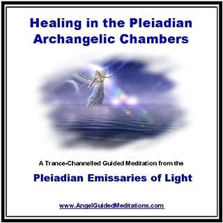 Pleiadian Emissaries of Light - Healing in the Pleiadian Achangelic Chambers - Meditation