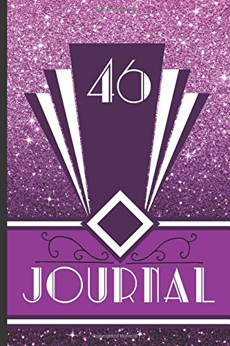46 Journal: Record and Journal Your 46th Birthday Year to Create a Lasting Memory Keepsake (Purple Art Deco Birthday Journals, Band 46)