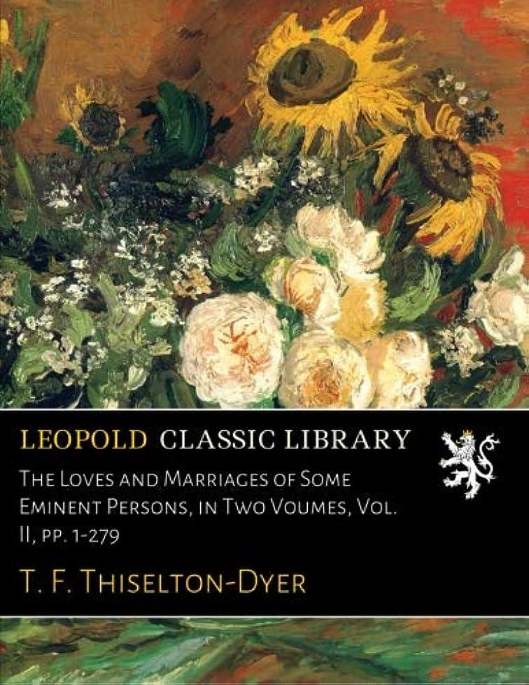 モディッシュアクロバット是正The Loves and Marriages of Some Eminent Persons, in Two Voumes, Vol. II, pp. 1-279