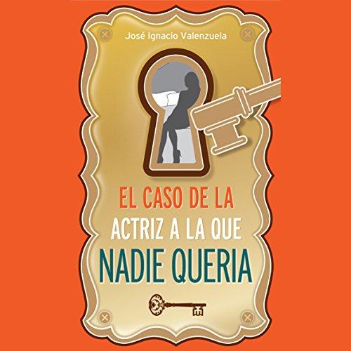 El Caso De La Actriz Que Nadie Queria audiobook cover art