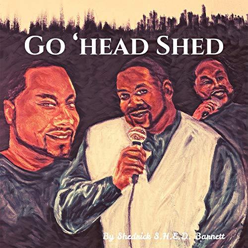 Go 'head Shed [Explicit]