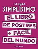 Simplísimo. El libro de postres más fácil del mundo (Larousse - Libros Ilustrados/ Prácticos - Gastronomía)