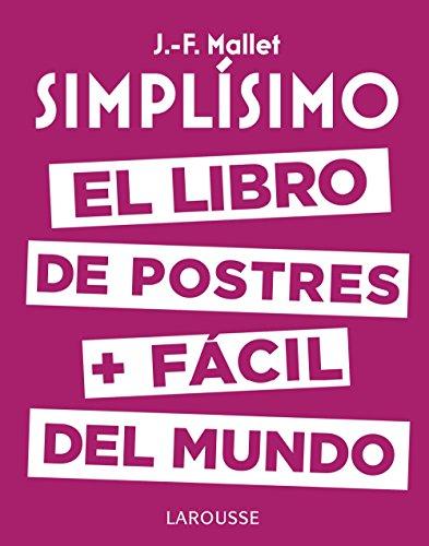 Simplísimo. El libro de postres más fácil del mundo