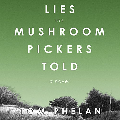 Lies the Mushroom Pickers Told audiobook cover art