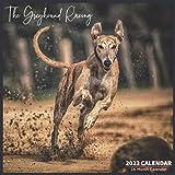 The Greyhound Racing Calendar 2022: Official Greyhound Dogs Calendar 2022, 16 Month Calendar 2022