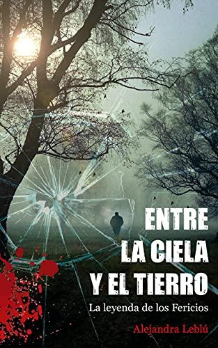 ENTRE LA CIELA Y EL TIERRO de Alejandra Leblú