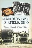 The Milders Inn of Fairfield, Ohio: Gangsters, Baseball & Fried Chicken (American Palate)