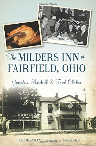 The Milders Inn of Fairfield, Ohio: Gangsters, Baseball & Fried Chicken (American Palate)
