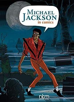 [Ceka]のMichael Jackson in Comics! (NBM Comics Biographies) (English Edition)