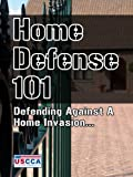 Home Defense 101 - How To Defend Against A Home Invasion