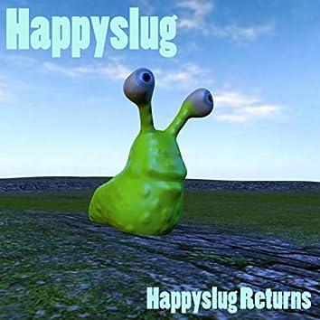 Happyslug Returns