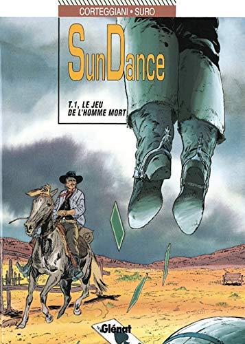 Sundance - Tome 01: Le Jeu de l'homme mort