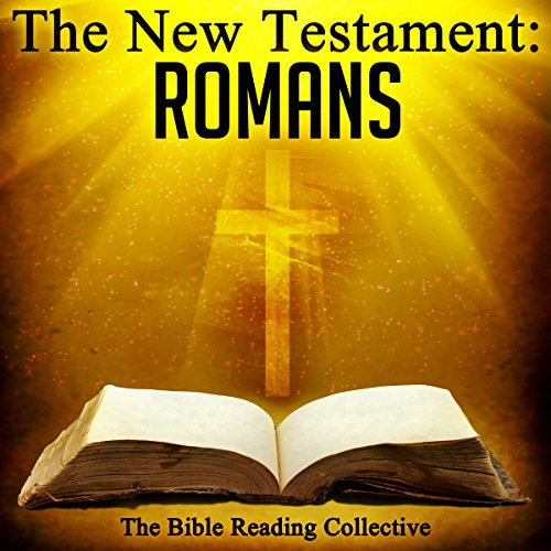 The New Testament: Romans                   By:                                                                                                                                 The New Testament                               Narrated by:                                                                                                                                 The Bible Reading Collective                      Length: 59 mins     Not rated yet     Overall 0.0