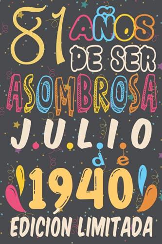 81 Años De ser Asombrosa Julio de 1940 Edición limitada: 81 Años Cumpleaños Regalo Para Hombre, Mujer, la esposa, niños, novia, La madre, el padre, ... / regalo de cumpleaños único de 81 años