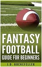Fantasy Football Guide for Beginners (J.D. Rockefeller's Book Club)