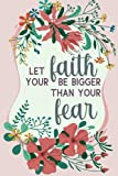 let your faith be bigger than your fears notebook