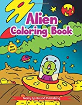 Alien Coloring Book For Kids: A Children's Coloring Book Featuring Fun and Entertaining Designs for Stress Relief and Relaxation