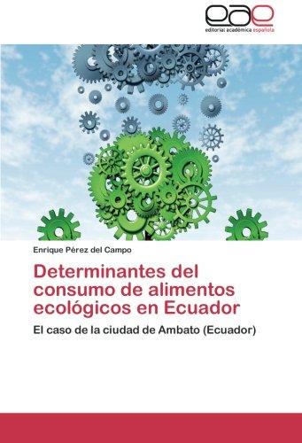 Determinantes del Consumo de Alimentos Ecologicos En Ecuador