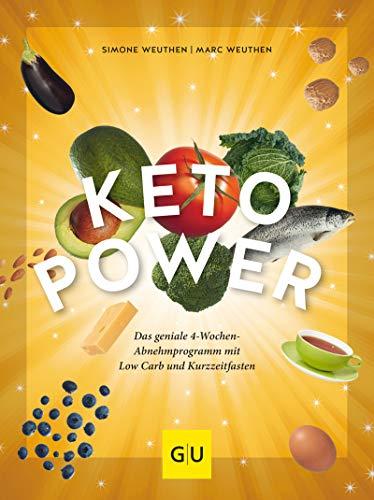 Keto-Power: Die geniale Kombination aus Low Carb und Kurzzeitfasten (Gesunde Ernährung)