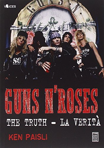 Guns n Roses. The truth-La verità