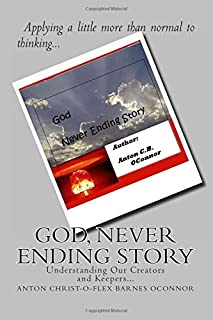 God, Never Ending Story: Fearing Our Creators and Keepers