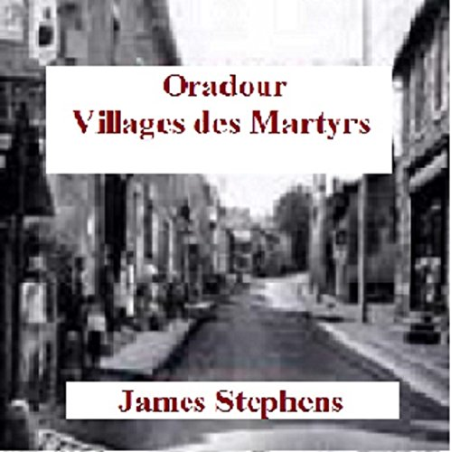 Oradour: Villages des Martyrs audiobook cover art