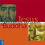 Jesus und Buddha: Botschafter des Lebens - Marcus Borg