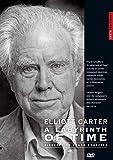 Elliott Carter - A Labyrinth of Time