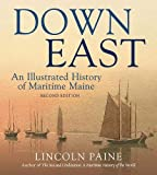 Down East: An Illustrated History of Maritime  Maine (2)