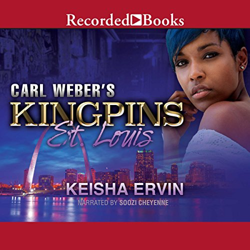 Carl Weber's Kingpins: St. Louis                   By:                                                                                                                                 Keisha Ervin                               Narrated by:                                                                                                                                 Soozi Cheyenne                      Length: 7 hrs and 33 mins     80 ratings     Overall 4.5