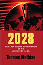 2028: Only a few seconds before midnight on the Armageddon Clock..... (English Edition)