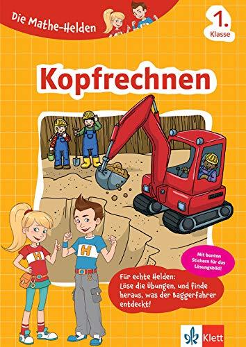 Klett Die Mathe-Helden Kopfrechnen 1. Klasse: Mathematik in der Grundschule (mit Stickern)