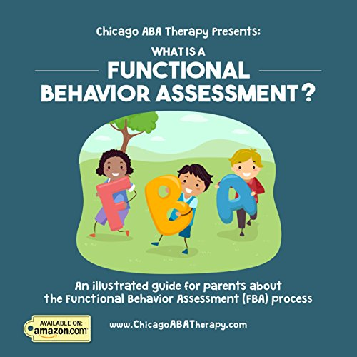 Chicago ABA Therapy Presents: What is a Functional Behavior Assessment? (English Edition)
