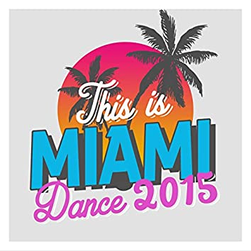 This Is Miami Dance 2015