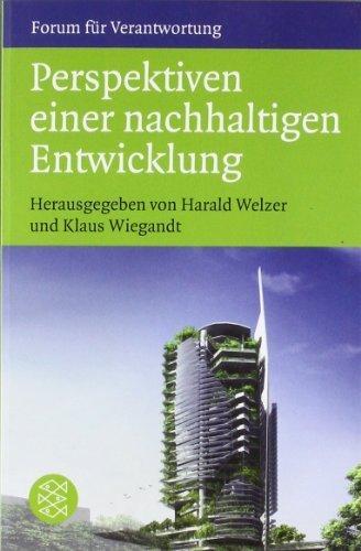 Perspektiven einer nachhaltigen Entwicklung: Wie sieht die Welt im Jahr 2050 aus? von Welzer, Harald (2012) Taschenbuch