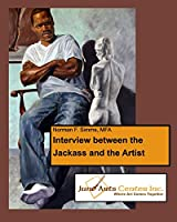 Interview Between the Jackass and the Artist