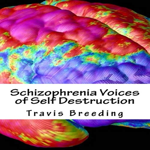 Schizophrenia Voices of Self Destruction audiobook cover art