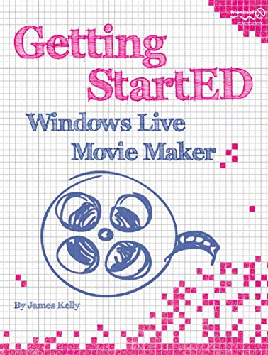 Compare Textbook Prices for Getting StartED with Windows Live Movie Maker 1st ed. Edition ISBN 9781430229018 by Floyd Kelly, James