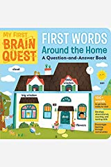 My First Brain Quest First Words: Around the Home: A Question-and-Answer Book Kindle Edition